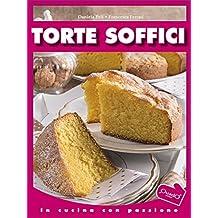Torte soffici (In cucina con passione)