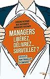 Managers : Libérez, délivrez... surveillez ?