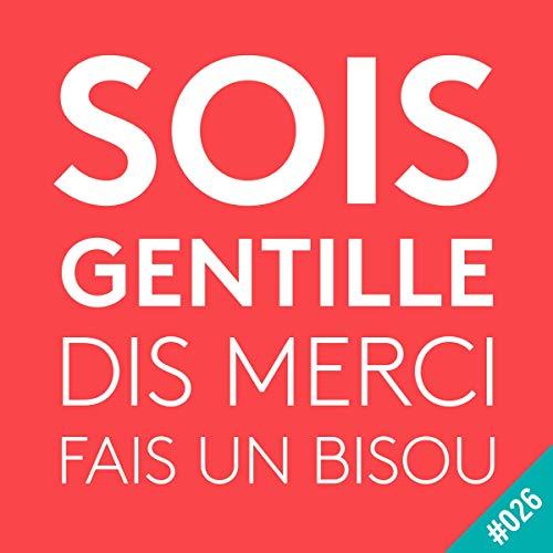 Couverture du livre Raphaëlle Remy-Leleu: Sois gentille, dis merci, fais un bisou 26