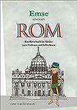 Emse reist nach Rom: Ein Reisebuch für Kinder zum Vorlesen und Selberlesen (Emse - Entdeckerbücher für Kinder)