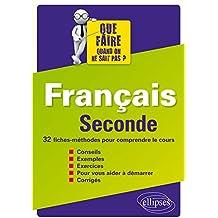 Français Seconde 32 Fiches-Méthodes pour Comprendre le Cours
