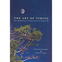 The Art of Timing: The APplication of Lunar Cycles in Daily Life by Johanna Paungger (2004-12-03)