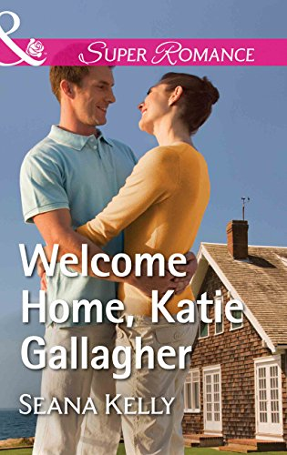 welcome-home-katie-gallagher-mills-boon-superromance