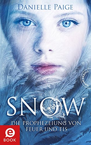 Snow: Die Prophezeiung von Feuer und Eis von [Paige, Danielle]