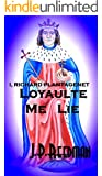 I, Richard Plantagenet: Book Two: Loyaulte Me Lie