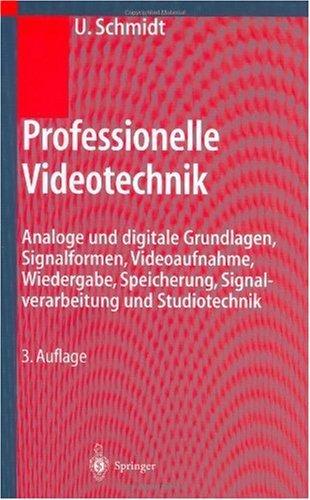 professionelle-videotechnik-analoge-und-digitale-grundlagen-filmtechnik-fernsehtechnik-hdtv-kameras-