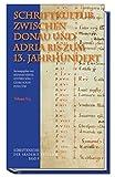 Schriftkultur zwischen Donau und Adria bis zum 13. Jahrhundert: Schriftreihe der Akademie Friesach Band 8