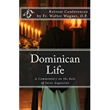Dominican Life: A Commentary on the Rule of Saint Augustine