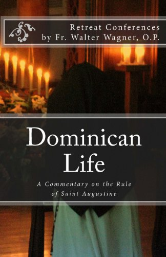 Dominican Life A Commentary On The Rule Of Saint Augustine