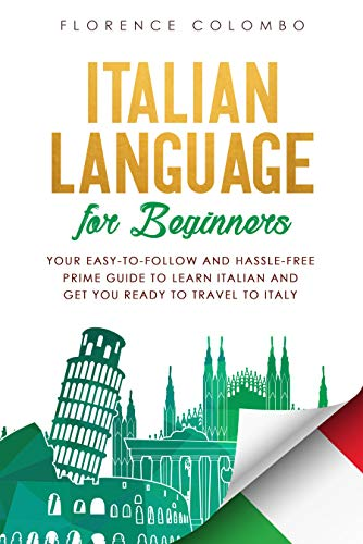 Italian Language for Beginners: Your Easy-to-Follow and Hassle ...