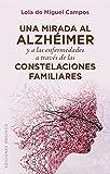 Una mirada al alzhéimer y a las enfermedades a través de las constelaciones familiares (PSICOLOGÍA)