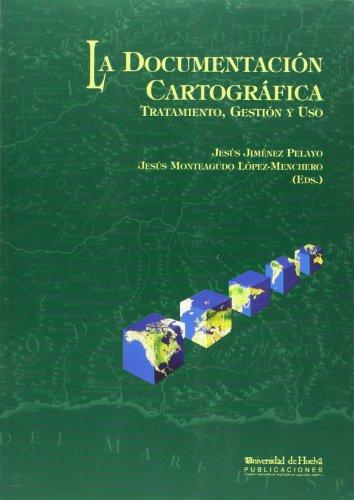 La Documentación cartográfica.: Tratamiento, gestión y uso (Instrumenta studiorum) por Jesús Jiménez Pelayo