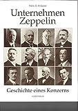 Unternehmen Zeppelin: Geschichte eines Konzerns