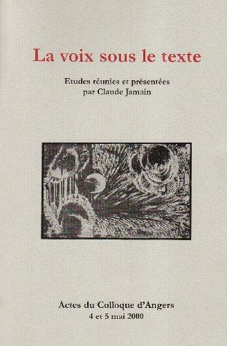 La voix sous le texte : Actes du colloque d'Angers, 4 et 5 mai 2000