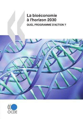 La bioéconomie à l'horizon 2030: Quel programme d'action ?