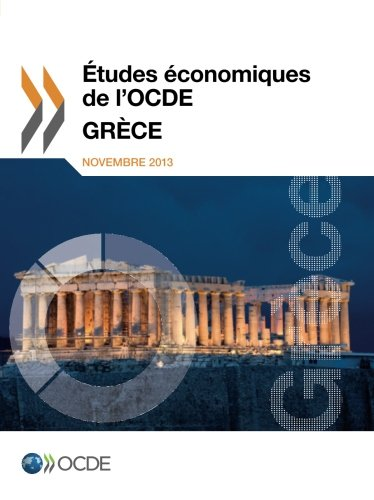 Études économiques de l'Ocde : Grèce 2013: Edition 2013 par Oecd Organisation For Economic Co-Operation And Development