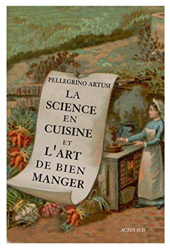 La Science en cuisine et l'art de bien manger par Pellegrino Artusi