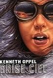 Brise-ciel   Oppel, Kenneth (1967-....). Auteur