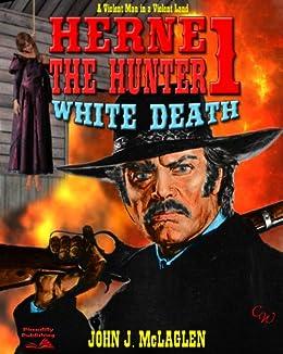 White Death (A Herne the Hunter Western Book 1) by [McLaglen, John J.]