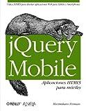 jQuery Mobile. Aplicaciones HTML5 para móviles (Anaya Multimedia/O¿Reilly)