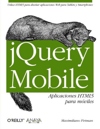 jQuery Mobile. Aplicaciones HTML5 para móviles (Anaya Multimedia/O´Reilly)