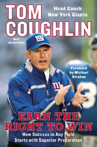 Earn the Right to Win: How Success in Any Field Starts with Superior Preparation por Tom Coughlin