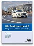 Die Taxibranche 4.0: Erfolgreich und rechtssicher wirtschaften