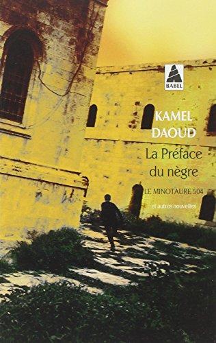 Le Preface du negre: Le minotaure 504 et autres nouvelles (Babel) por Kamel Daoud