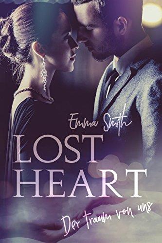 Lost Heart: Der Traum von uns von [Smith, Emma]