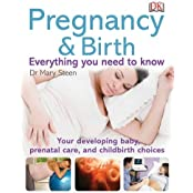 Pregnancy and Birth: Everything you need to know by DK Publishing (2011-02-21)