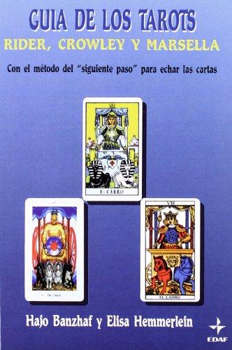Guia de Los Tarots - Rider, Crowley y Marse (Tabla de Esmeralda) por Hajo Banzhaf, Elisa Hemmerlein