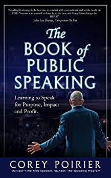 Epub Gratis The Book of Public Speaking: Learning to Speak for Purpose, Impact and Profit