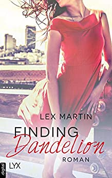 Finding Dandelion (Dearest 2) von [Martin, Lex]