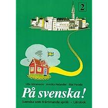 På Svenska! Svenska som främmande sprak. Lårobok 2.