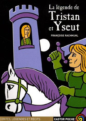 La légende de Tristan et Yseut par Françoise Rachmuhl