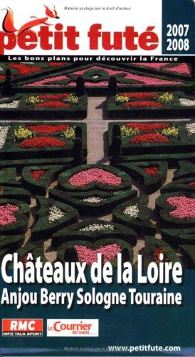 Petit Futé Châteaux de la Loire : Anjou, Berry, Sologne, Touraine