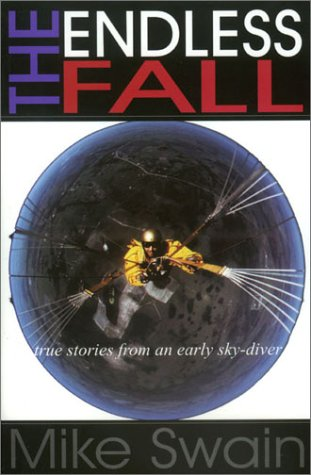 The Endless Fall: True Stories from a Skydiver por Mike Swain