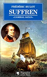 Suffren, l'Amiral satan : 1729 - 1788