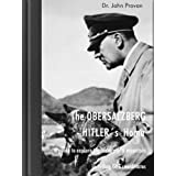 The Obersalzberg - Hitler´s Home, A guide to explore the history of a mountain (English Edition)