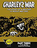 Charley's War Comic Part Three: 1st-14th July 1916 The Battle of the Somme (Charley's War Comics Book 3)
