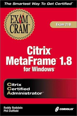 Citrix CCA Metaframe 1.8 Exam Cram por R. Rodstein