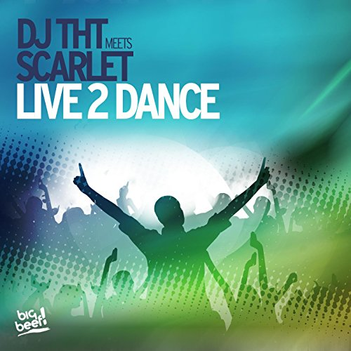 DJ THT meets Scarlet-Live 2 Dance