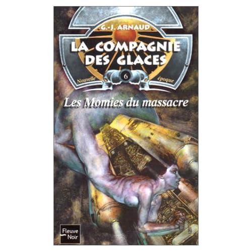 La Compagnie des glaces nouvelle époque, tome 6 : Les Momies du massacre