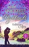 'Eine Hochzeit in den Highlands (Liebe, Romantik, Chick-lit)' von Katherine Collins