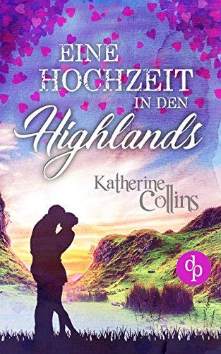 Buchseite und Rezensionen zu 'Eine Hochzeit in den Highlands (Liebe, Romantik, Chick-lit)' von Katherine Collins