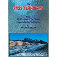The Races of Afghanistan: A Brief of the Principal Nations Inhabiting That Country