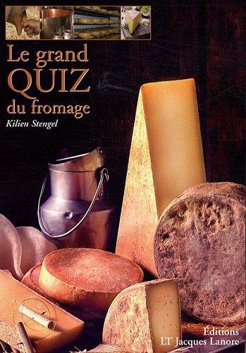 Le Grand Quiz du Fromage par Kilien Stengel