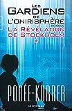 La Révélation de Stockholm: Les Gardiens de l'onirisphère, tome 1