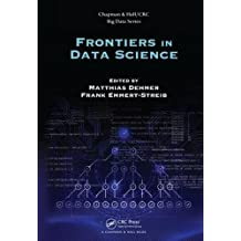Frontiers in Data Science (Chapman & Hall/CRC Big Data)