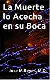 La Muerte lo Acecha en su Boca: Ponga Atención a sus dientes para Prevenir y Curar Cáncer, Diabetes, Enfermedades del Corazón, Artritis, y otros Problemas de Salud. (Spanish Edition)